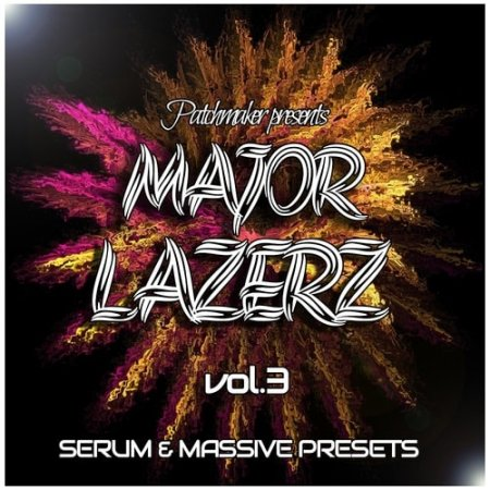 Patchmaker MAJOR LAZERZ VOL 3 For Massive and Serum