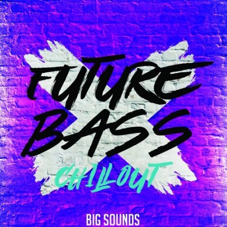 Big Sounds Future Bass Chill Out