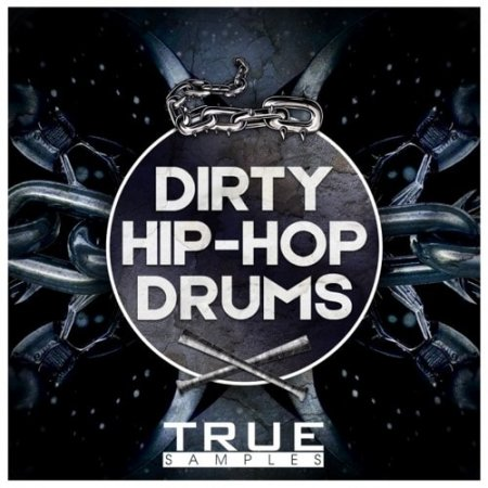 True Samples Dirty Hip Hop Drums