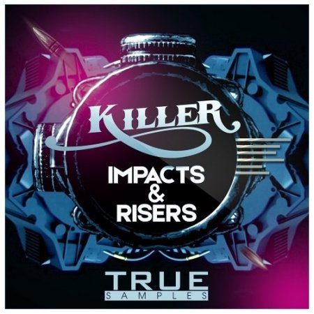 True Samples Killer Impacts And Risers