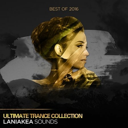 Laniakea Sounds Best Of 2016 Ultimate Trance Collection