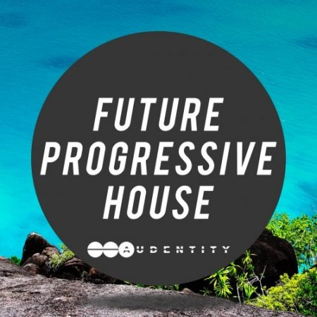 Audentity Records Future Progressive House
