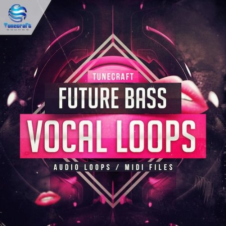 Tunecraft Sounds Future Bass Vocal Loops