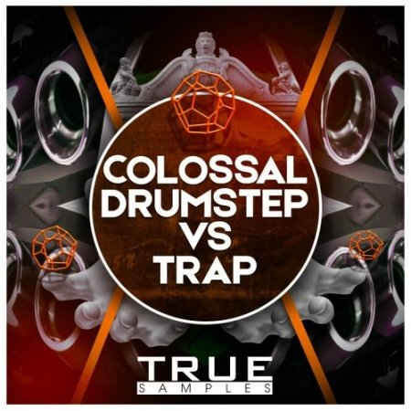 True Samples Colossal Drumstep Vs Trap