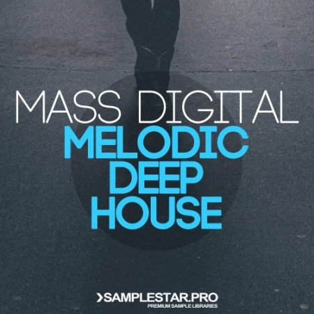 Samplestar Pro Mass Digital Melodic Deep House