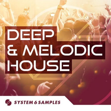 System 6 Samples Deep and Melodic House