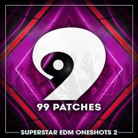 99 Patches Superstar EDM One Shots Vol 2