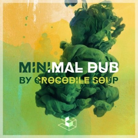 Sample Life Crocodile Soup Minimal Dub