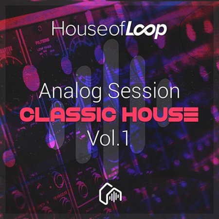 House Of Loop Analog Session Classic House Vol 1