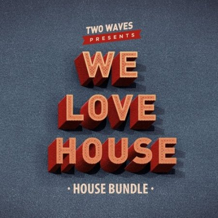 Two Waves We Love House