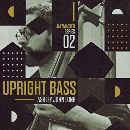 Loopmasters Jazz Master Upright Bass Ashley John Long