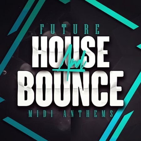 Mainroom Warehouse Future House And Bounce MIDI Anthems