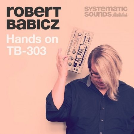 Systematic Sounds Robert Babicz Hands On 303