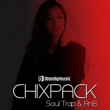 LBandyMusic Chixpack Soul Trap and RnB