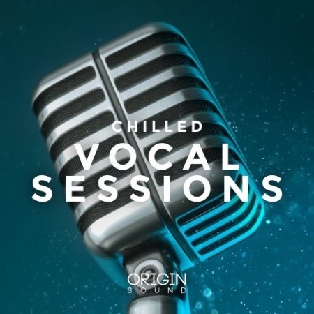 Origin Sound Chilled Vocal Sessions