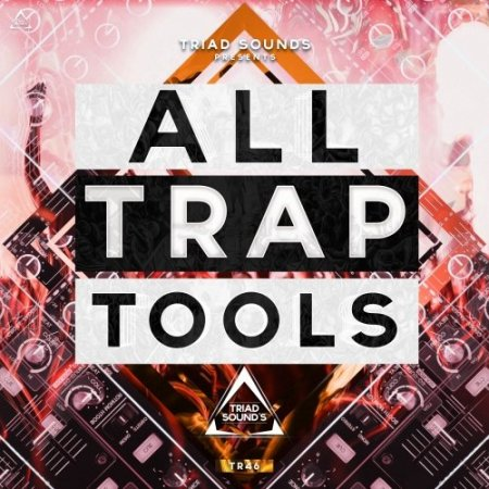 Triad Sounds All Trap Tools