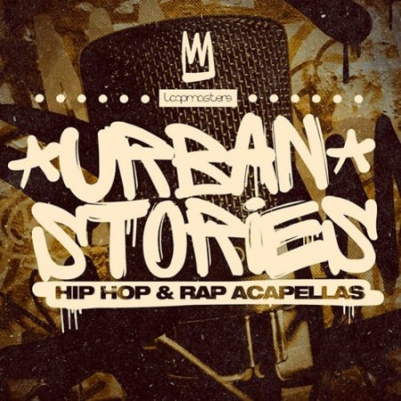 Loopmasters Urban Stories Hip Hop and Rap Acapellas