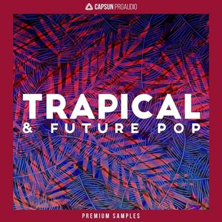 CAPSUN ProAudio Trapical and Future Pop