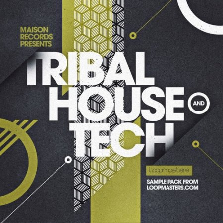 Loopmasters Maison Records Tribal House and Tech