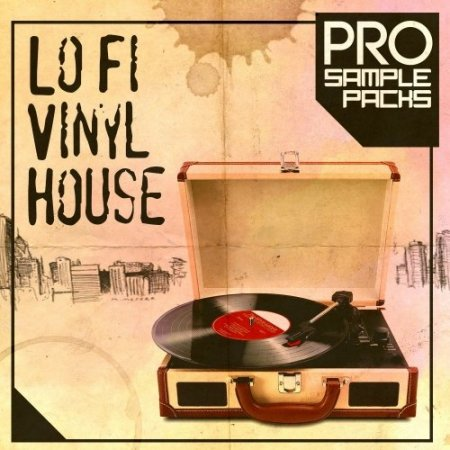 Pro Sample Packs Vinyl Lo Fi House