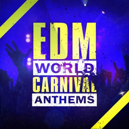 Elevated EDM EDM World Carnival Anthems