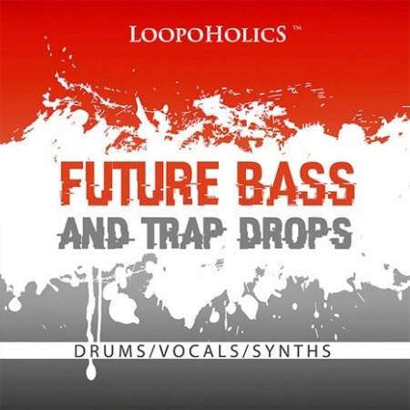 Loopoholics Future Bass And Trap Drops Loops