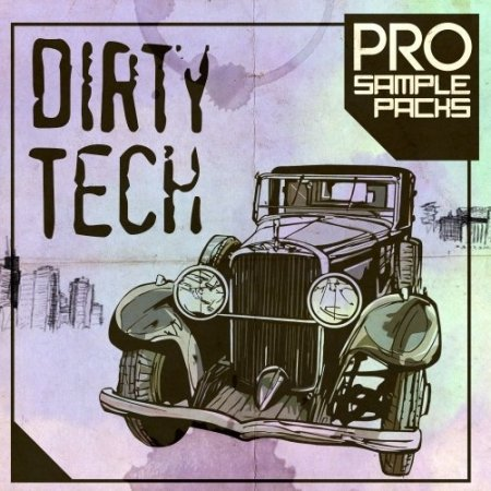 Pro Sample Packs Dirty Tech