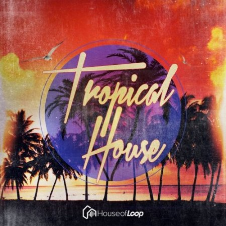 House Of Loop Tropical House
