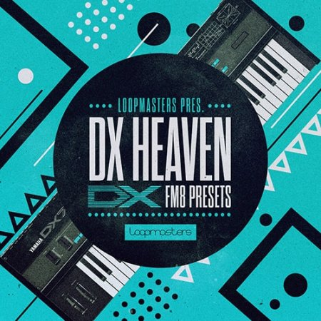 Loopmasters DX Heaven For FM8