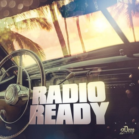 2Deep Radio Ready