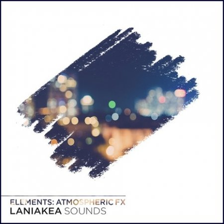 Laniakea Sounds Elements Atmospheric FX