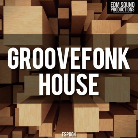 EDM Sound Productions Groovefonk House