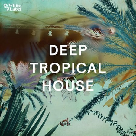SM White Label Deep Tropical House