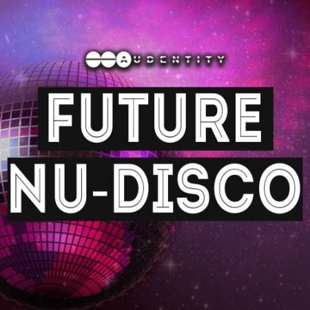 Audentity Future Nu Disco