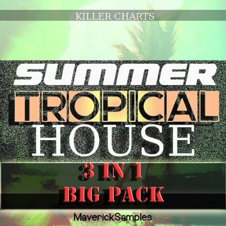 Maverick Samples Summer Tropical House Bundle Vol 1-3