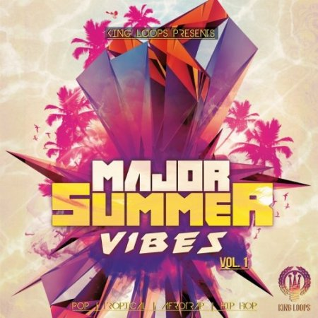 King Loops Major Summer Vibes Vol 1