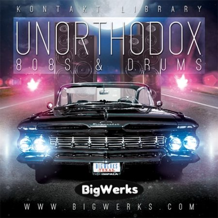 BigWerks Unorthodox 808s and Drum Kit Kontakt Bundle