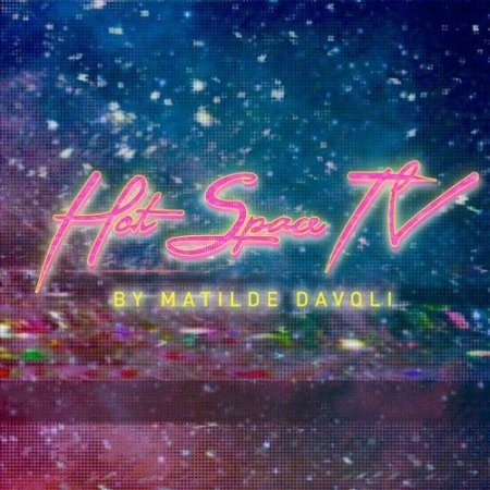 Matilde Davoli Hot Space TV