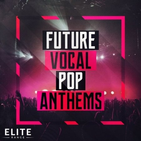 Mainroom Warehouse - Future Vocal Pop Anthems