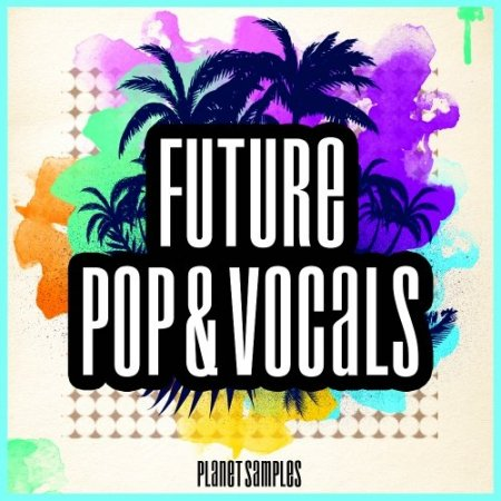 Planet Samples Future Pop and Vocals