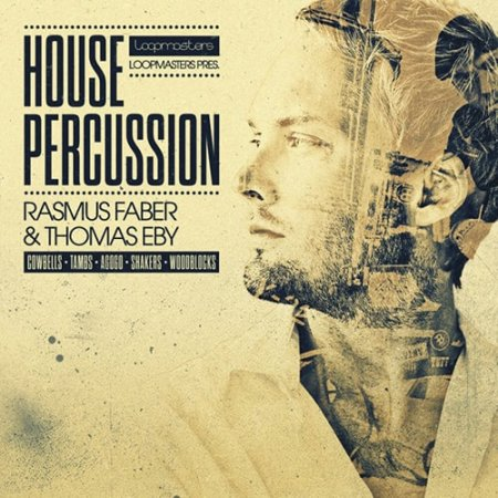 Organic Loops House Percussion Rasmus Faber and Thomas Eby