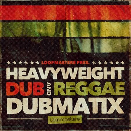 Loopmasters Dubmatix Heavyweight Dub and Reggae