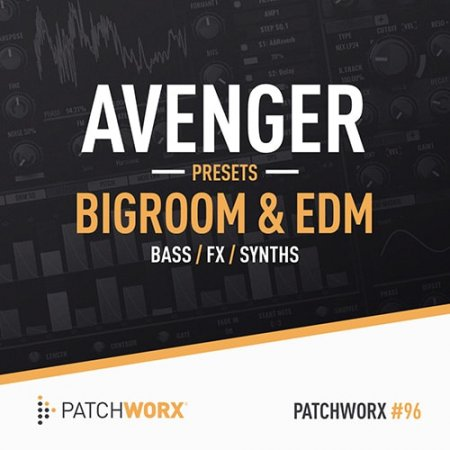 Loopmasters PW96 Big Room House EDM Avenger Presets