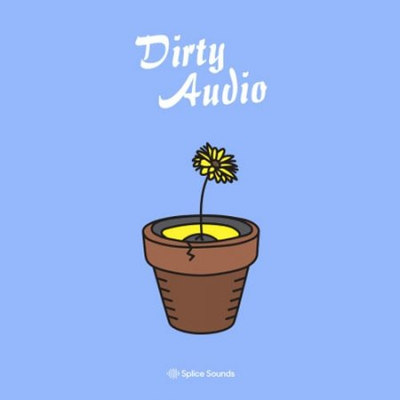Splice Sounds Dirty Audio Sample Pack