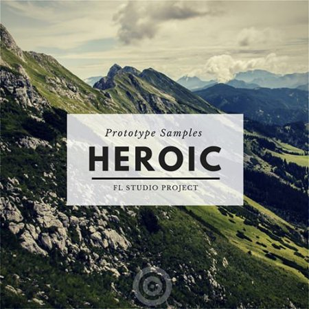 Prototype Samples Heroic FL Studio Project