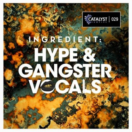 Catalyst Samples Ingredient Hype and Gangster Vocals