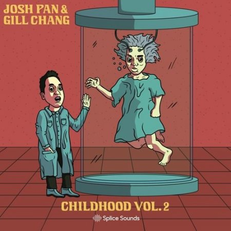 Splice josh pan x Gill Chang - Childhood Vol. 2