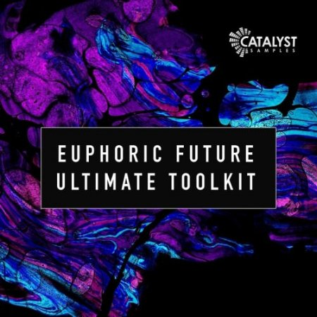 Catalyst Samples Euphoric Future Ultimate Toolkit