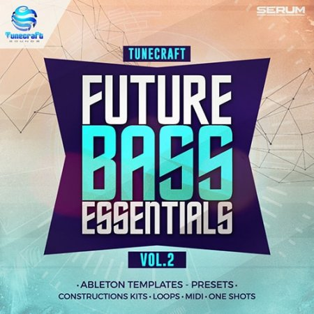Tunecraft Sounds Future Bass Essentials Vol 2