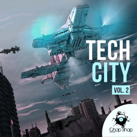 Chop Shop Samples Tech City Volume 2